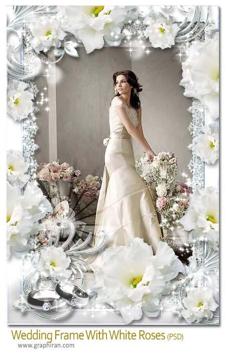 wedding frame فون و فریم رایگان عروس و داماد با حاشیه گل های رز سفید رنگ