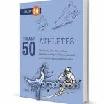 دانلود کتاب آموزش نقاشی ۵۰ نوع ورزشکار Draw 50 Athletes