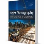 دانلود رایگان کتاب آموزش عکاسی در شب Night Photography
