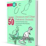 دانلود کتاب آموزش نقاشی ۵۰ نوع دایناسور Draw 50 Dinosaurs