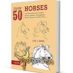 دانلود کتاب آموزش نقاشی ۵۰ نوع اسب با مداد Draw 50 Horses