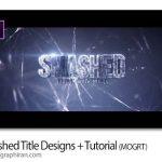دانلود قالب موشن گرافیک پریمیر خرد شدن عنوان بندی Smashed Title Designs