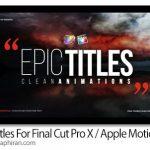 دانلود رایگان پروژه آماده فاینال کات و اپل موشن Epic Titles + فیلم آموزشی