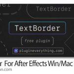 دانلود TextBorder 1.1 Win/Mac اسکریپت افترافکت ساخت کادر دور متن