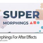 دانلود Super Morphings 1.0.2 Win/Mac اسکریپت افترافکت تغییر شکل آبجکت ها
