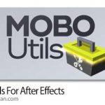 دانلود Mobo Utils 1.0.4 Win/Mac اسکریپت افترافکت ابزارهای کاربردی