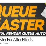 دانلود QueueMaster 1.13 Win/Mac اسکریپت افترافکت کاهش زمان رندر