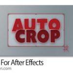 دانلود Auto Crop 3.1.1 اسکریپت افترافکت کراپ کردن کامپوزیشن ها برای محتوا