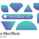 دانلود TextBox 2 v1.2.1 Win/Mac پلاگین افترافکت ساخت و ویرایش شیپ زیر متن
